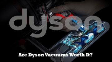 Are Dyson Vacuums Worth It