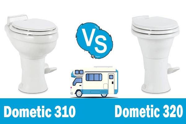 Dometic 310 vs 320