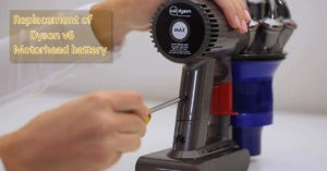 Replacement of Dyson v6 Motorhead Battery